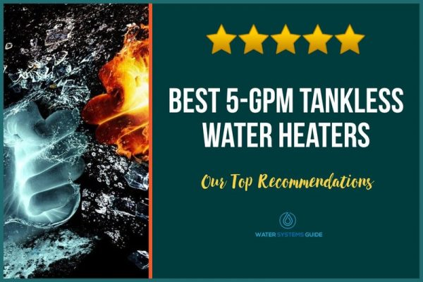 Top 10 Best 5 GPM Tankless Water Heaters (2021 Review)🥇