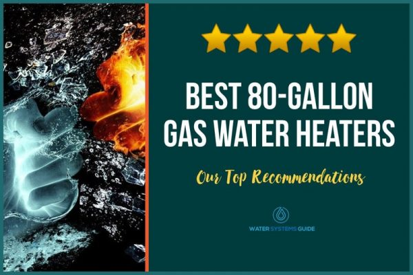 Top 5 Best 80-Gallon Gas Water Heaters (2021 Review)🥇