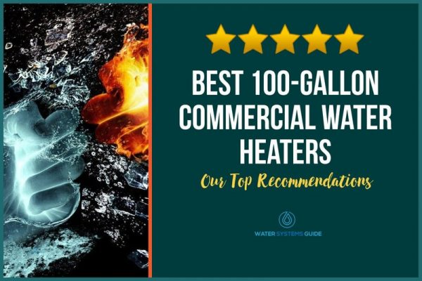 Top 8 Best 100-Gallon Commercial Water Heaters (2021 Review)🥇
