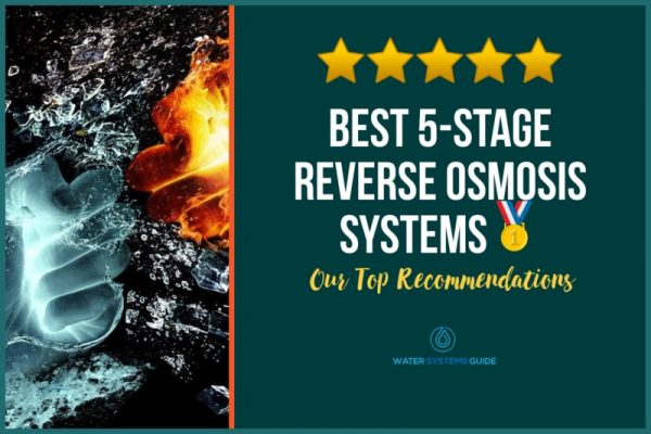 Top 5 Best 5-Stage Reverse Osmosis Systems 🥇(2021 Review)